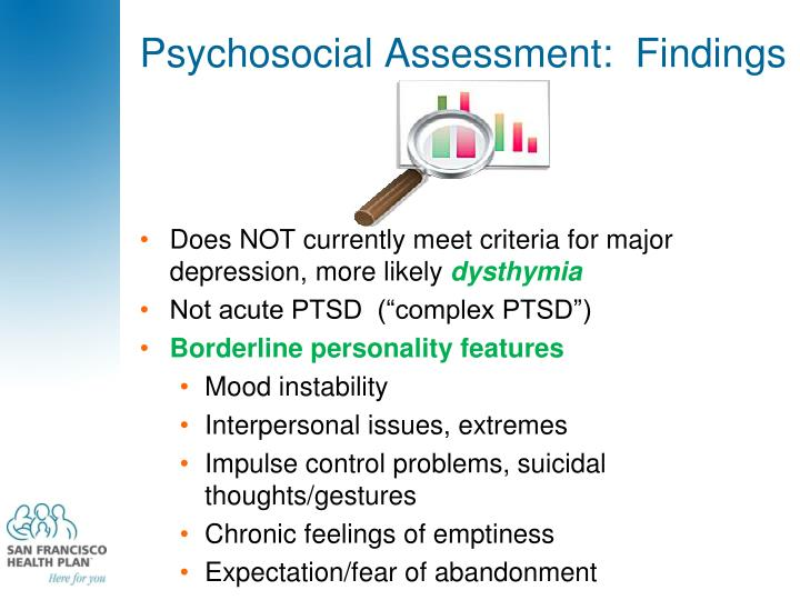 Psychosocial Assessment:  Findings