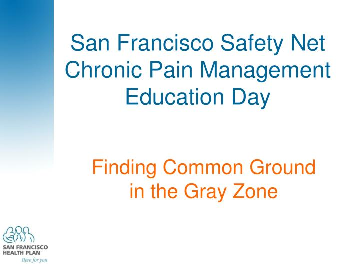 San francisco safety net chronic pain management education day