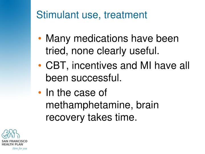 Stimulant use, treatment
