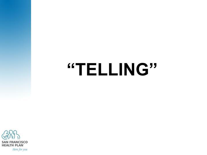"""TELLING"""