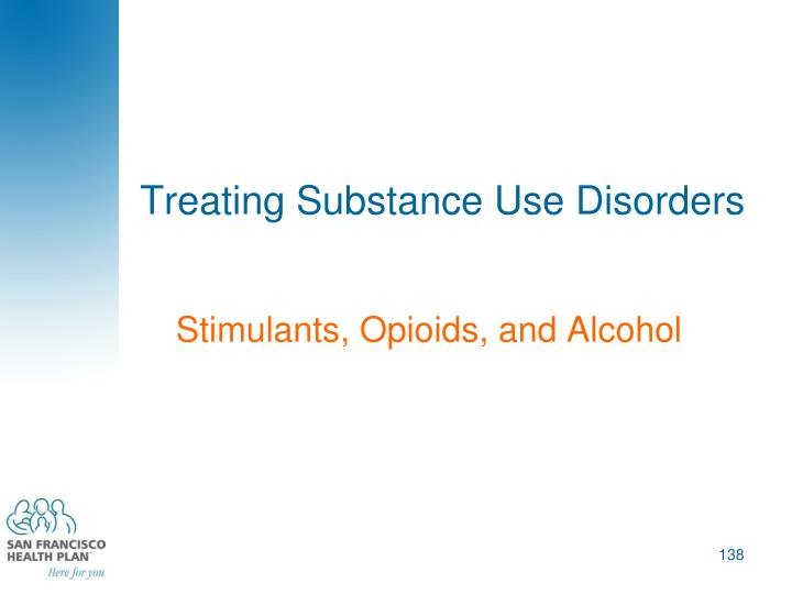 Treating Substance Use Disorders
