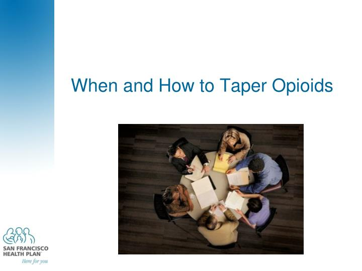 When and How to Taper Opioids