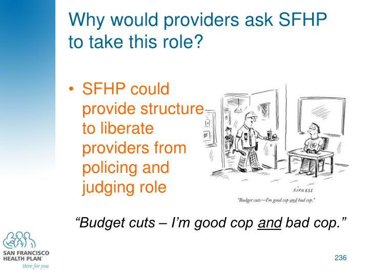 Why would providers ask SFHP to take this role?