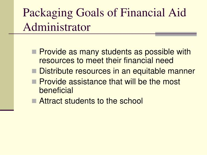 Packaging goals of financial aid administrator