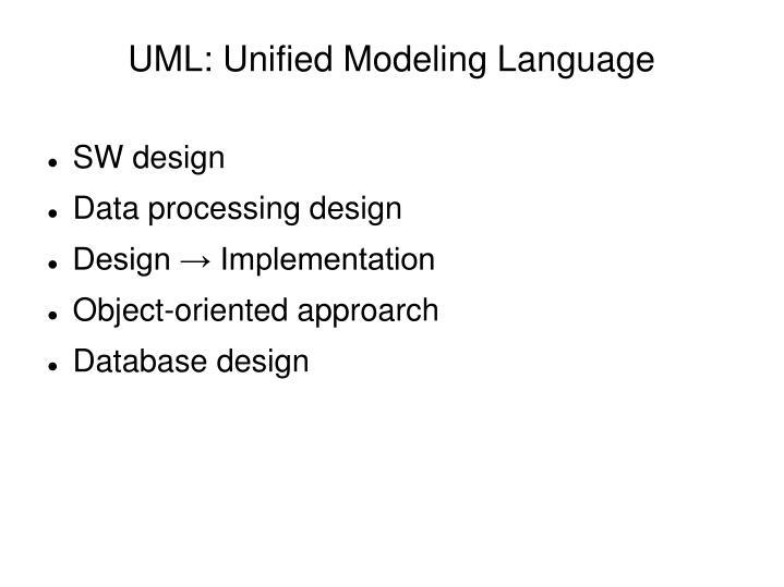 UML: Unified Modeling Language