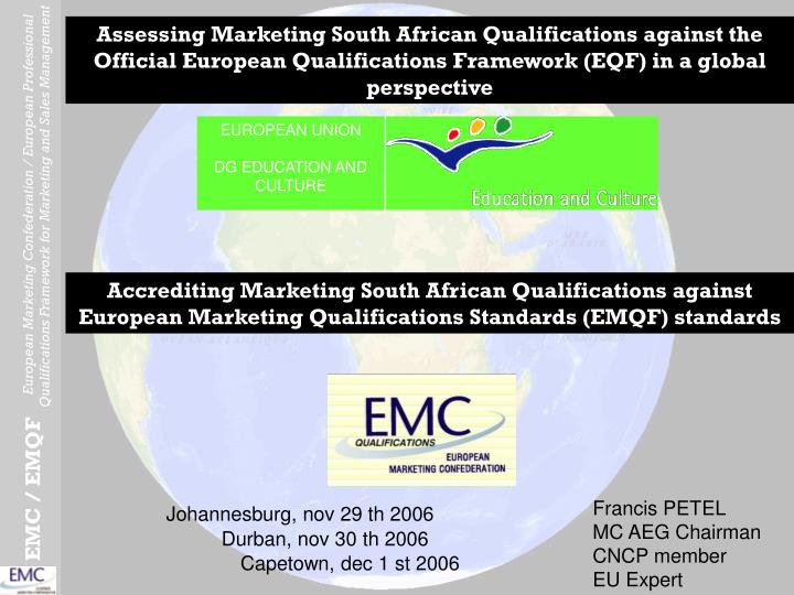 Assessing Marketing South African Qualifications against the Official European Qualifications Framew...