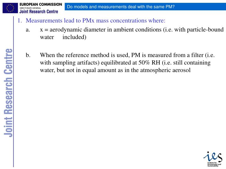 1. Measurements lead to PMx mass concentrations where: