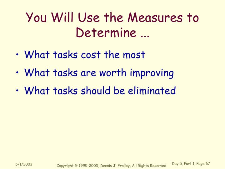 You Will Use the Measures to Determine ...