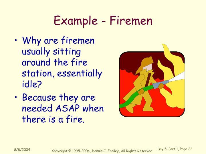Example - Firemen