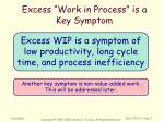 excess work in process is a key symptom