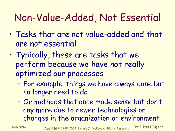 Non-Value-Added, Not Essential