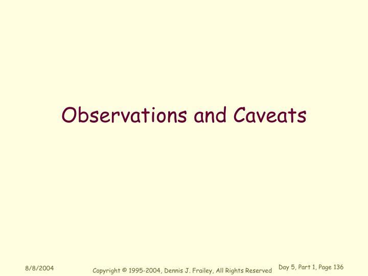 Observations and Caveats