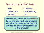 productivity is not being