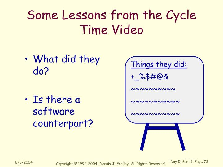Some Lessons from the Cycle Time Video