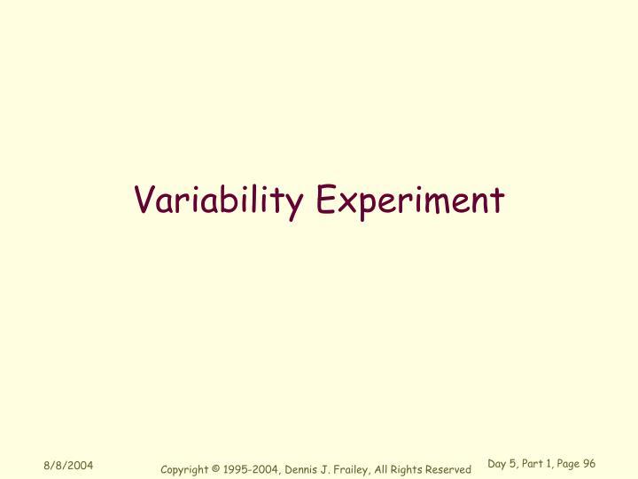 Variability Experiment