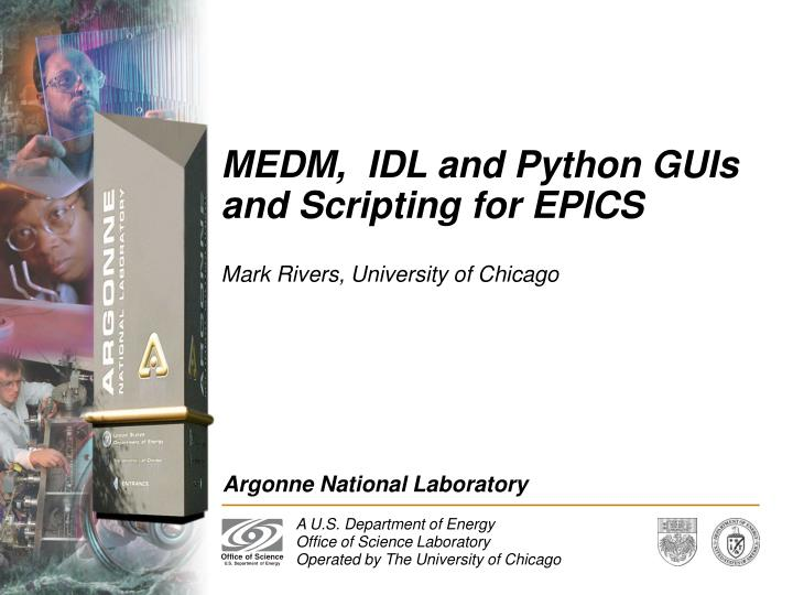 medm idl and python guis and scripting for epics