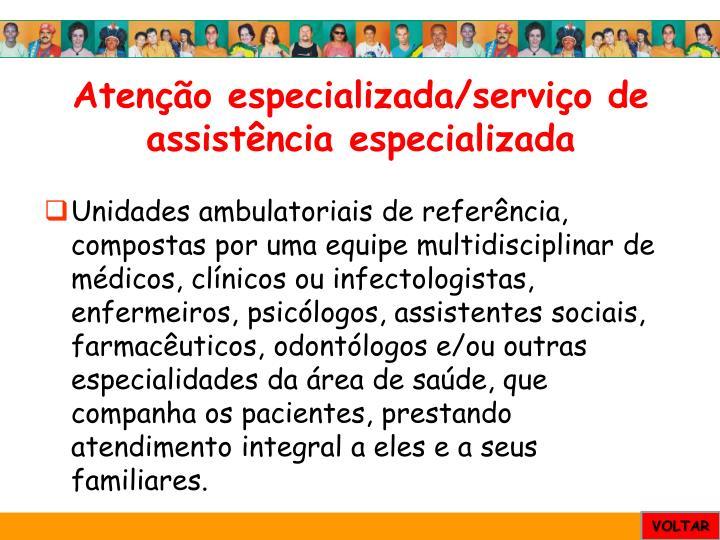 Atenção especializada/serviço de assistência especializada