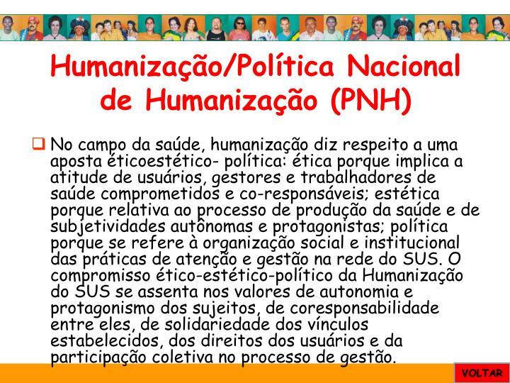 Humanização/Política Nacional de Humanização (PNH)
