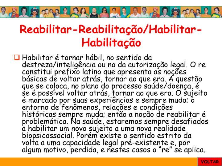 Reabilitar-Reabilitação/Habilitar-Habilitação