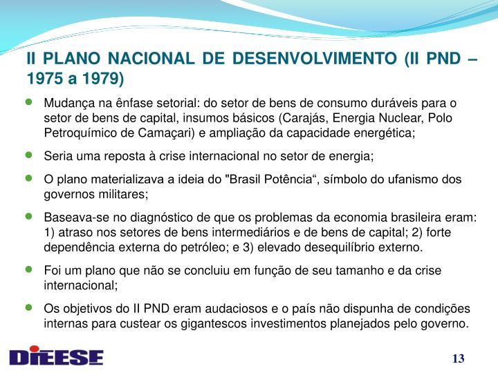 II PLANO NACIONAL DE DESENVOLVIMENTO (II PND – 1975 a 1979)