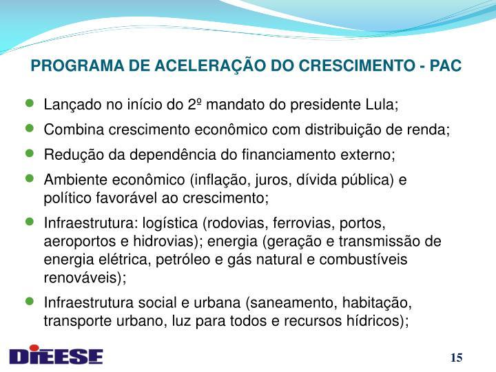 PROGRAMA DE ACELERAÇÃO DO CRESCIMENTO - PAC