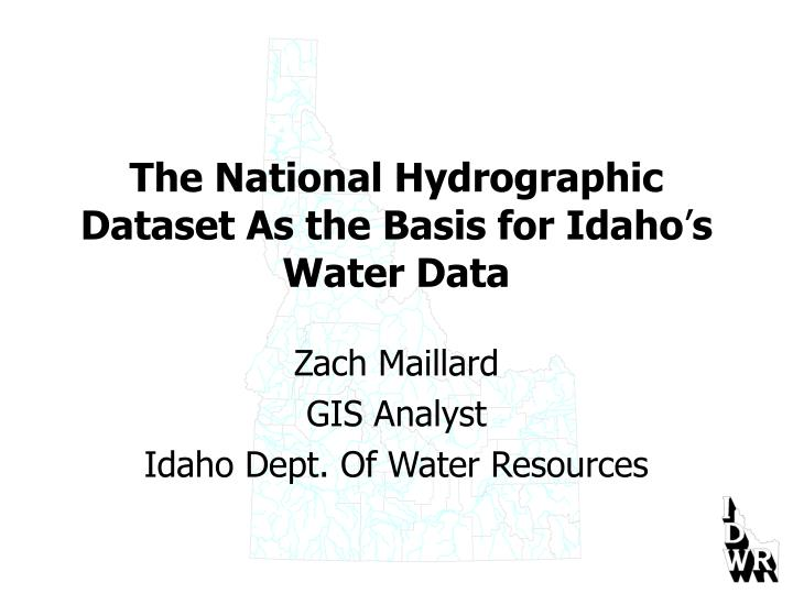 The national hydrographic dataset as the basis for idaho s water data