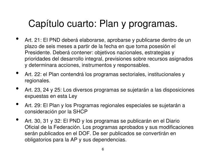 Capítulo cuarto: Plan y programas.