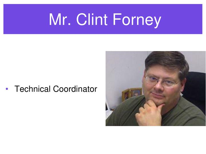Mr. Clint Forney