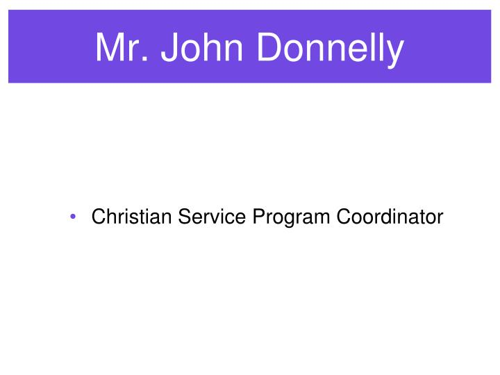 Mr. John Donnelly
