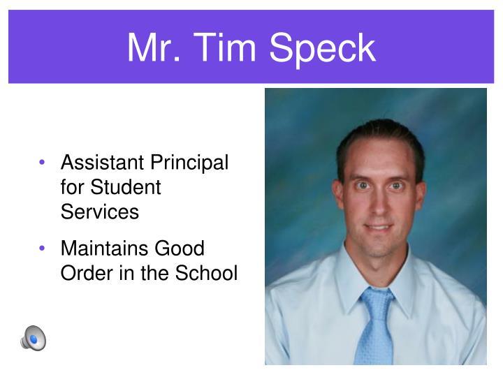 Mr. Tim Speck