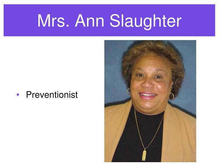 Mrs. Ann Slaughter