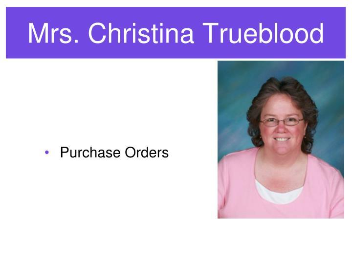Mrs. Christina Trueblood