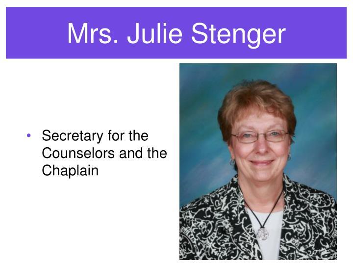 Mrs. Julie Stenger