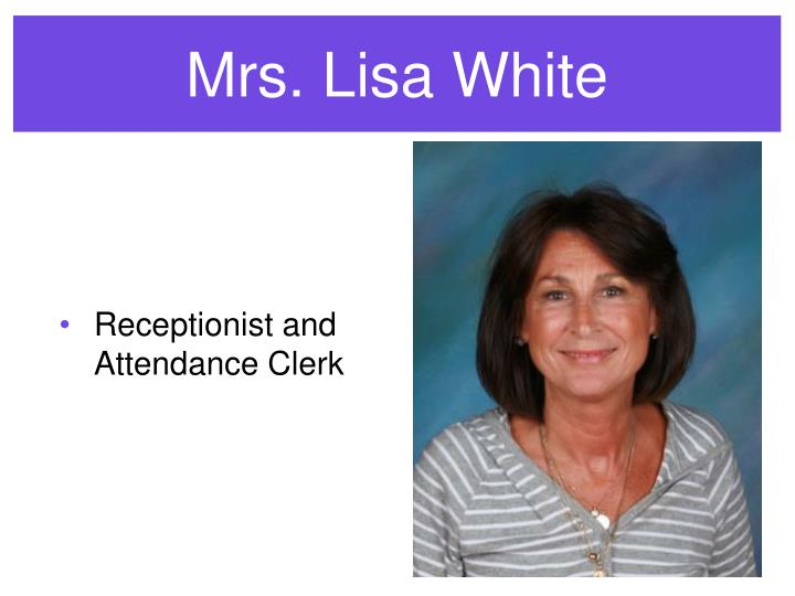 Mrs. Lisa White