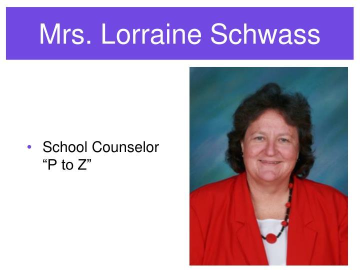Mrs. Lorraine Schwass