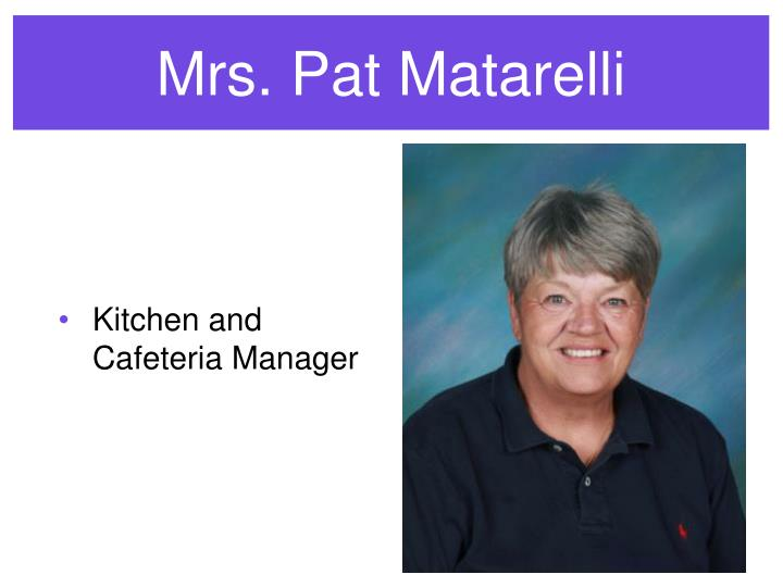 Mrs. Pat Matarelli