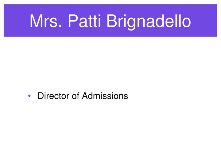 Mrs. Patti Brignadello