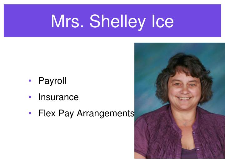 Mrs. Shelley Ice