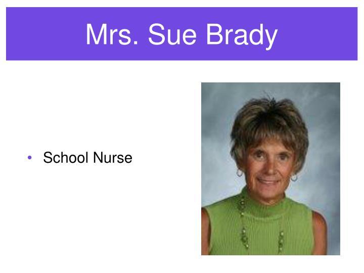Mrs. Sue Brady