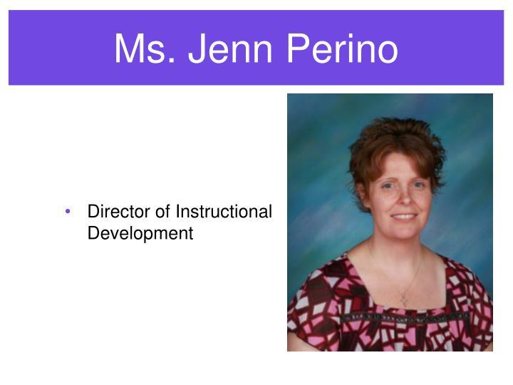 Ms. Jenn Perino