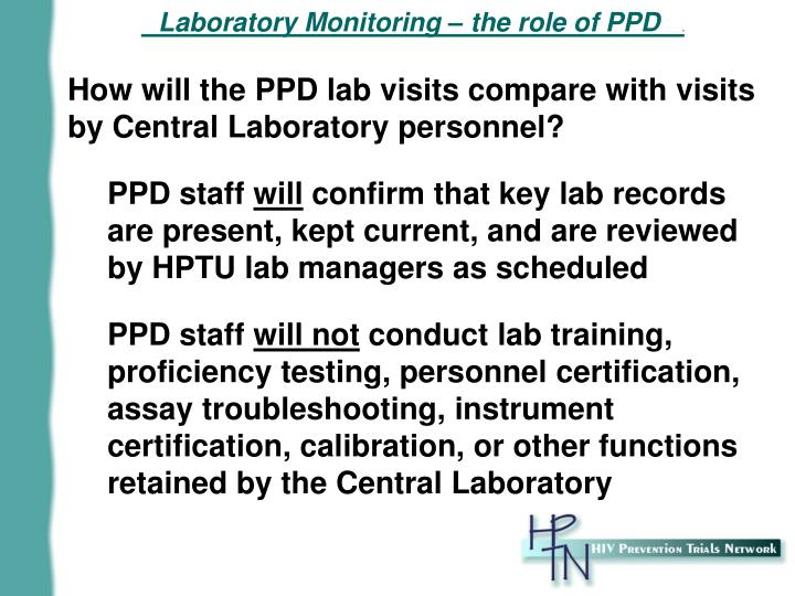 How will the PPD lab visits compare with visits by Central Laboratory personnel?