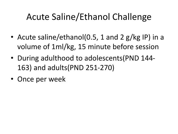 Acute Saline/Ethanol Challenge
