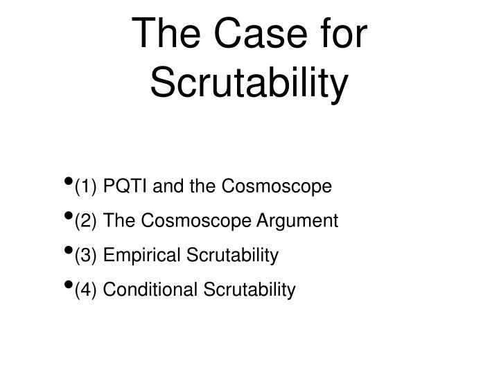 The case for scrutability