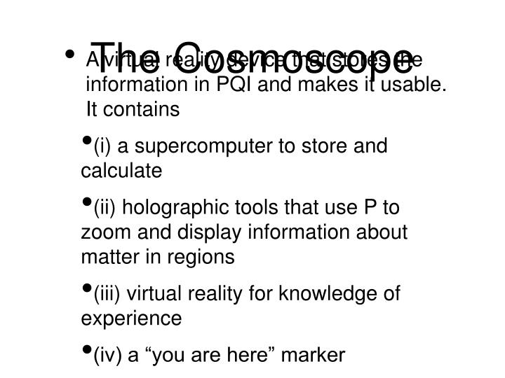 The Cosmoscope