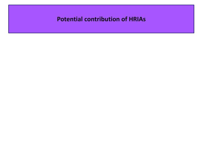 Potential contribution of HRIAs