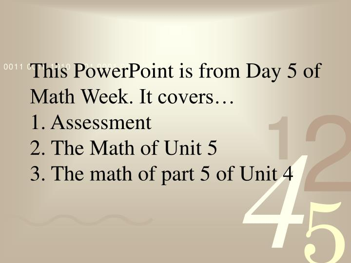 This PowerPoint is from Day 5 of Math Week. It covers…