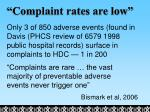 complaint rates are low