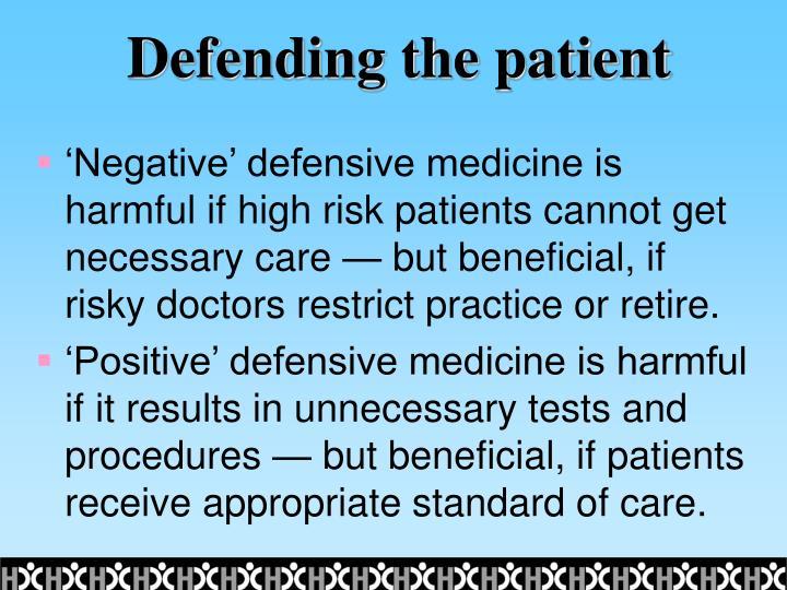 Defending the patient