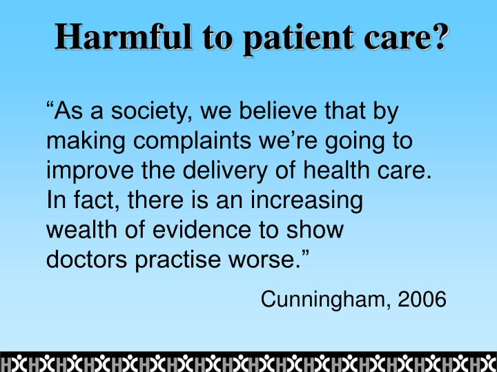 Harmful to patient care?