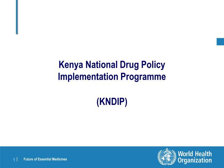 kenya national drug policy implementation programme